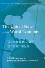 The United States and the World Economy - Foreign Economic Policy for the Next Decade