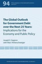 The Global Outlook for Government Debt over the next 25 Years - Implications for the Economy and Public Policy