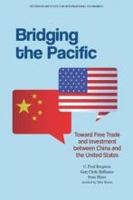 Bridging the Pacific - Toward Free Trade and Investment Between China and the United States