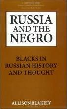 Russia and the Negro: Blacks in Russian History and Thought