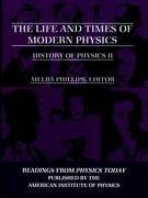 Life and Times of Modern Physics  History of Physics II