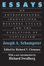 Essays on Entrepreneurs, Innovations, Business Cycles, and the Evolution of Capitalism