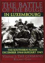 The Battle of the Bulge in Luxembourg: The Germans Volume 1