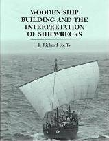 Wooden Ship Building and the Interpretation of Shipwrecks