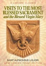 Visits to the Most Blessed Sacrement and the Blessed Virgin Mary