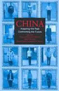 China  Adapting the Past, Confronting the Future