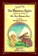 Velveteen Rabbit or, How Toys Become Real: Or How Toys Become Real