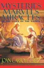 Mysteries, Marvels, Miracles in the Lives of the Saints
