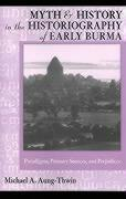 Myth & History In Historiography of Early Burma