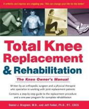 Total Knee Replacement and Rehabilitation