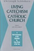 Living the Catechism of the Catholic Church: Life in Christ v. 3