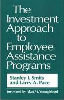 The Investment Approach to Employee Assistance Programs