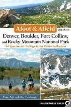 Afoot and Afield: Denver, Boulder, Fort Collins, and Rocky Mountain National Park