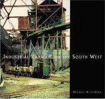 Industrial Railways of the South West