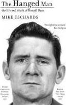 The Hanged Man: The Life And Death Of Ronald Ryan