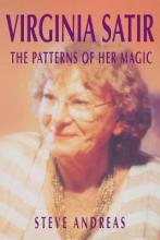 Virginia Satir: the Patterns of Her Magic