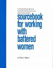 The Sourcebook for Working with Battered Women