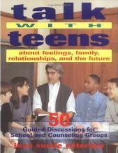 Talk with Teens about Feelings, Family, Relationships and the Future