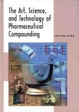 The Art, Science, and Technology Pharmaceutical Compounding