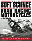 Soft Science of Road Racing Motor Cycles