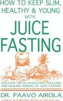 How to Keep Slim and Healthy and Young with Juice Fasting