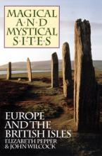 Magical and Mystical Sites: Europe and the British Isles