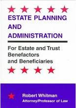 Estate Planning and Administration for Estate and Trust Benefactors and Beneficiaries
