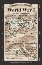 World War 1 Rest of the Story & How It Affects You Today Revised Edition