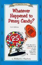 Whatever Happened to Penny Candy? 6th Edition