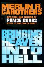 Bringing Heaven into Hell