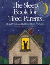 The Sleep Book for Tired Parents