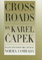 Cross Roads / by Karel Ecapek ; Translated from the Czech and with an Introduction by Norma Comrada ; Illustrated by Paul Hoffman.