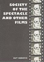 Society of the Spectacle and Other Films