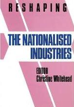 Reshaping the Nationalized Industries, 1979-87