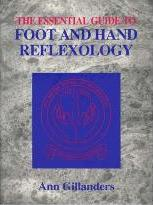 The Essential Guide to Foot and Hand Reflexology