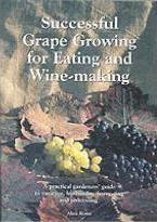 Successful Grape Growing for Eating and Winemaking