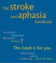The Stroke and Aphasia Handbook