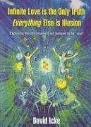 Infinite Love is the Only Truth - Everything Else is Illusion