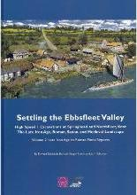 Settling the Ebbsfleet Valley, CTRL Excavations at Springhead and Northfleet, Kent: Late Iron Age to Roman Finds Reports Volume 2