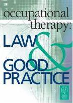 Occupational Therapy: Law and Good Practice