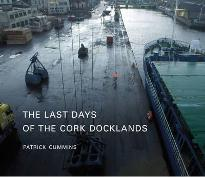 The Last Days of Cork Docklands