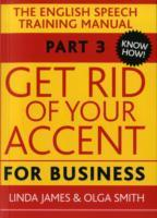 Get Rid of Your Accent for Business: Pt. 3