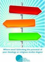 Employability: Where Next? Unlocking the Potential of Your Theology or Religious Studies Degree
