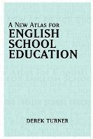 A New Atlas for English School Education