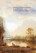 Seneca on Providence, Moderation, and Constancy of Mind
