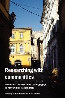 Researching with Communities: Grounded Perspectives on Engaging Communities in Research