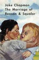 Marriage of Reason and Squalor