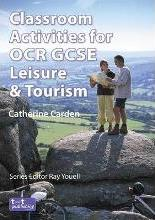 Classroom Activities for OCR GCSE Leisure and Tourism