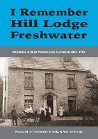 I Remember Hill Lodge, Freshwater
