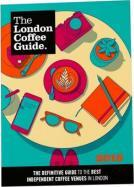 The London Coffee Guide 2016